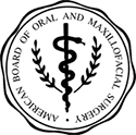 American Board of Oral and Maxillofacial Surgery